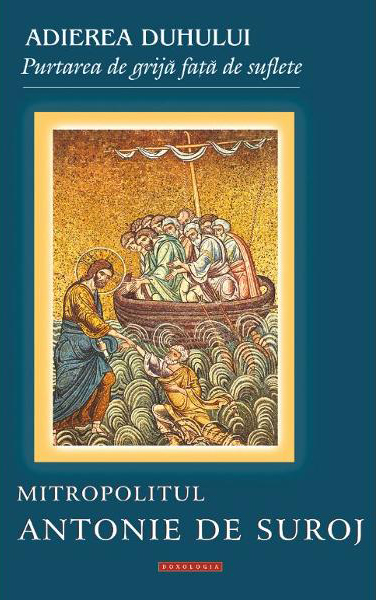 Adierea duhului - Mitropolitul Antonie de Suroj
