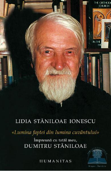 Lumina faptei din lumina cuvantului - Lidia Staniloae Ionescu