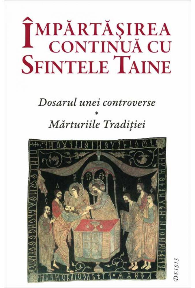 Împărtășirea continuă cu Sfintele Taine