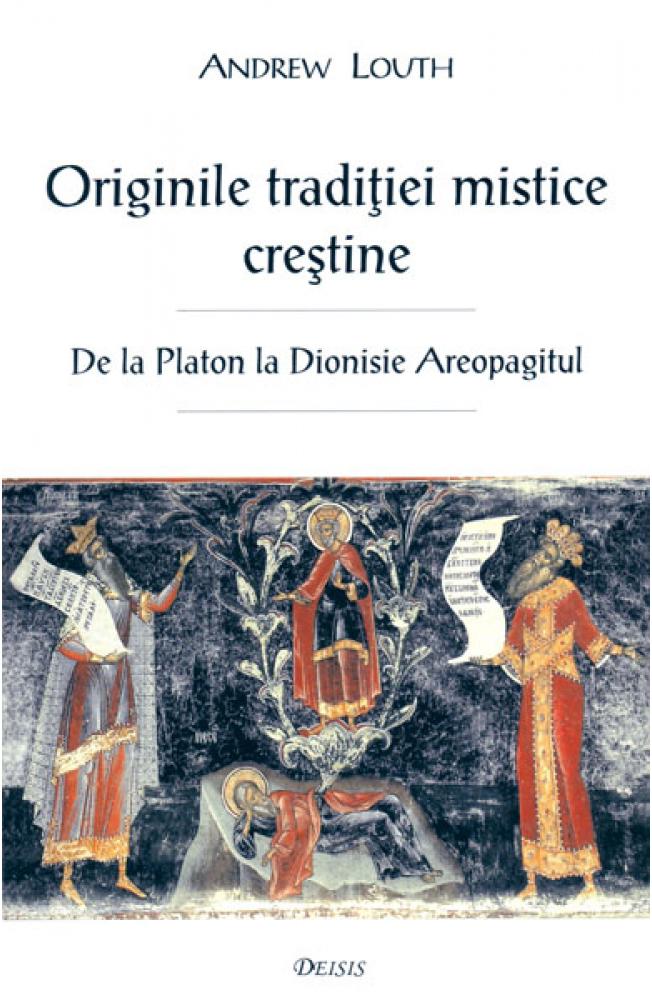 Originile traditiei mistice crestine (Pr. Andrew Louth)