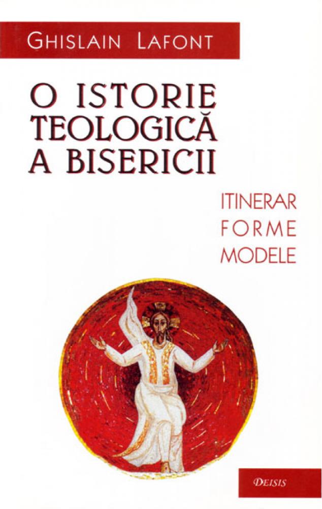 O istorie teologica a Bisericii (Ghislain Lafont)