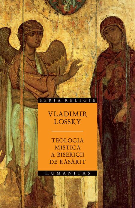 Vladimir Lossky Teologia mistică a Bisericii de Răsărit
