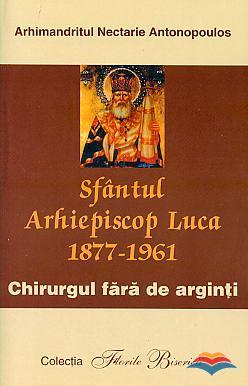 Sfantul Arhiepiscop Luca, chirurgul fara de arginti (Arhim. Nectarie Antonopoulos)