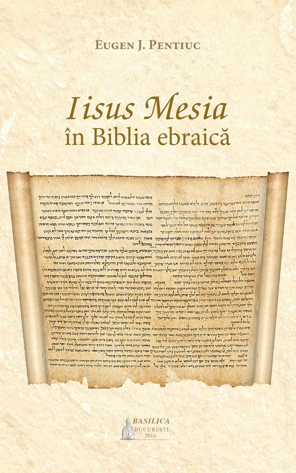 Iisus Mesia în Biblia ebraică (Eugen Pentiuc)