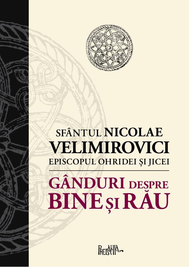 Gânduri despre bine şi rău (Sf. Nicolae Velimirovici)