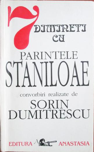 7 dimineti cu parintele Staniloae (Sorin Dumitrescu)